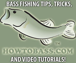 Bass fishing tips, tricks and video tutorials at HOWTOBASS.COM